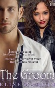 The Groom by Elise Marion with Giveaway
