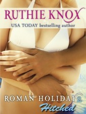 Hitched: Roman Holiday #2 by Ruthie Knox