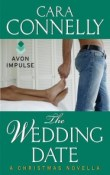 The Wedding Date: A Christmas Novella by Cara Connelly