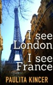 I See London, I See France by Paulita Kincer with Giveaway