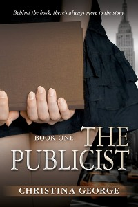 The Publicist: The Publicist #1 by Christina George Review and Giveaway
