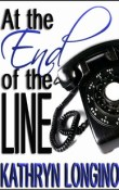 At the End of the Line by Kathryn Longino