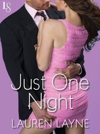 Just One Night: Sex, Love & Stiletto #3 by Lauren Layne