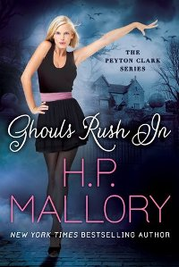Ghouls Rush In: Peyton Clark #1 by H.P. Mallory