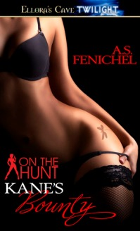 Kane's Bounty: On the Hunt #3 by A.S. Fenichel with Giveaway