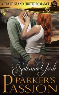 Parker's Passion: Tryst Island # 6 by Sabrina York with Giveaway!