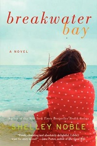 Breakwater Bay by Shelly Noble with Excerpt and Giveaway