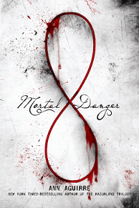 Mortal Danger: Immortal Game #1 by Ann Aguirre