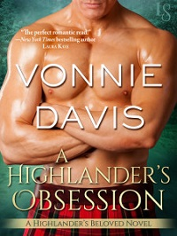 A Highlander's Obsession:  Highlander's Beloved Trilogy # 1 by Vonnie Davis with Excerpt & Giveaway