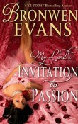 Invitation To Passion: Invitation To… #3 by Bronwen Evans