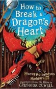 How to Break a Dragon's Heart: How to Train Your Dragon #8 by Cressida Cowell