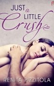 Just a Little Crush: Crush, #1 by Renita Pizzitola with Excerpt and Giveaway