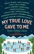 My True Love Gave to Me: A Holiday YA Anthology