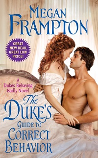 The Duke's Guide to Correct Behavior: Dukes Behaving Badly #1 by Megan Frampton