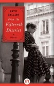 From the Fifteenth District by Mavis Gallant with Giveaway