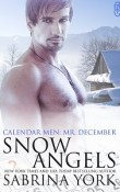 Snow Angels: Calendar Men December 2014 by Sabrina York
