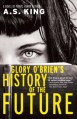 Glory O'Brien's History of the Future by A.S. King