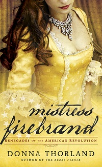 Mistress Firebrand: Renegades of the Revolution by Donna Thorland
