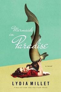 Mermaids in Paradise by Lydia Millet ~ AudioBook Review