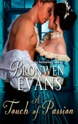 A Touch of Passion: The Disgraced Lords # 3 by Bronwen Evans with Excerpt