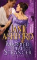 Married to a Perfect Stranger by Jane Ashford