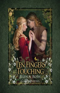 Ten Fingers Touching: A Tale of True Love, Mystery and Adventure by Ellen A Roth