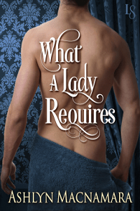 What a Lady Requires: The Eton Boys # 3 by Ashlyn Macnamara with Excerpt and Giveaway