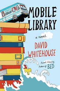 Mobile Library: A Novel by David Whitehouse ~ AudioBook Review