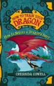 How to Betray a Dragon's Hero: How to Train Your Dragon #11 by Cressida Cowell