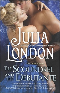 The Scoundrel and the Debutante: The Cabot Sisters #3 by Julia London with Excerpt