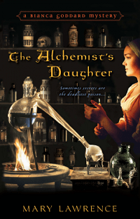 The Alchemist's Daughter: Bianca Goddard Mysteries #1 by Mary Lawrence