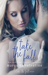 Take the Fall: Take the Fall #1 by Marquita Valentine with Excerpt