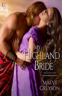 My Highland Bride: Highland Hearts #2 by Maeve Greyson with Excerpt and Giveaway