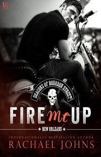 Fire Me Up: Deacons of Bourbon Street #2 by Rachael Johns with Excerpt and Giveaway