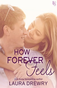 How Forever Feels: Friends First #4 by Laura Drewry with Excerpt and Giveaway
