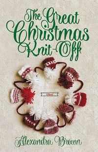 The Great Christmas Knit Off by Alexandra Brown with Excerpt and Giveaway