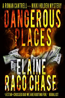Dangerous Places: A Roman Cantrell-Nikki Holden Mystery #1 by Elaine Raco Chase with an excerpt!