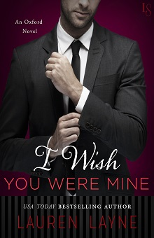 I Wish You Were Mine: Oxford #2 by Lauren Layne with Excerpt and Giveaway