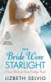 The Bride Wore Starlight by Lizbeth Selvig