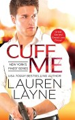 Cuff Me: New York's Finest #3 by Lauren Layne ~ AudioBook Review with Giveaway