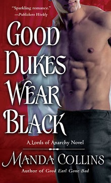 Good Dukes Wear Black: Lords of Anarchy #3 by Manda Collins