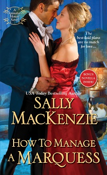 How to Manage a Marquess: Spinster House #2 by Sally MacKenzie with Giveaway