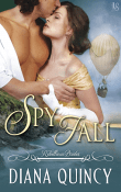 Spy Fall: Rebellious Brides #1 by Diana Quincy
