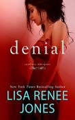Denial: Careless Whispers #1 by Lisa Renee Jones