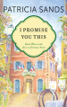 I PROMISE YOU THIS by Patricia Sands