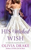 His Wicked Wish: Cinderella Sisterhood #5 by Olivia Drake