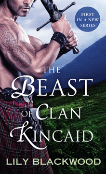 The Beast of Clan Kincaid: Clan Kincaid #1 by Lily Blackwood