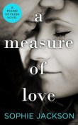 A Measure of Love: A Pound of Flesh #3 by Sophie Jackson