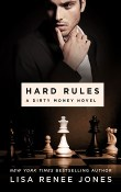 Hard Rules: Dirty Money #1 by Lisa Renee Jones