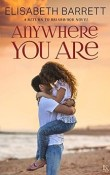 Anywhere You Are: Return to Briarwood #3 by Elisabeth Barrett